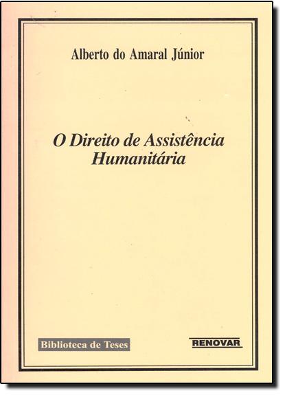 Direito de Assistência Humanitária, Os, livro de Alberto do Amaral Júnior