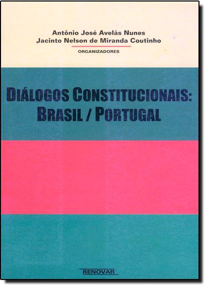 Dialogos Constitucionais: Brasil - Portugal, livro de António José Avelãs | Jacinto Nelson