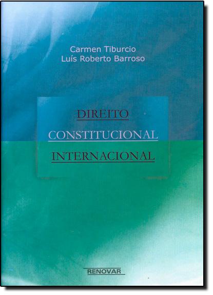 Direito Constitucional Internacional, livro de Carmen Tiburcio