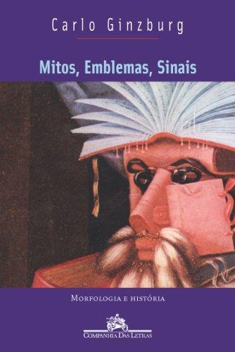 Mitos, emblemas, sinais - Morfologia e história, livro de Carlo Ginzburg
