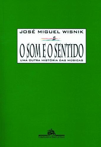 O SOM E O SENTIDO, livro de José Miguel Wisnik