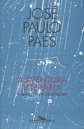 A aventura literária - Ensaios sobre ficção e ficções, livro de José Paulo Paes