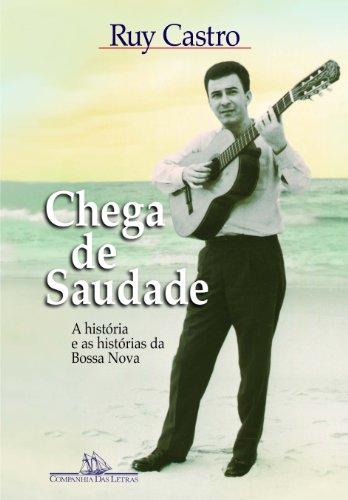 CHEGA DE SAUDADE, livro de Ruy Castro