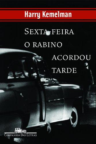 SEXTA-FEIRA O RABINO ACORDOU TARDE, livro de Harry Kemelman