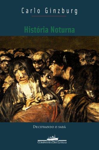 História noturna - Decifrando o Sabá, livro de Carlo Ginzburg