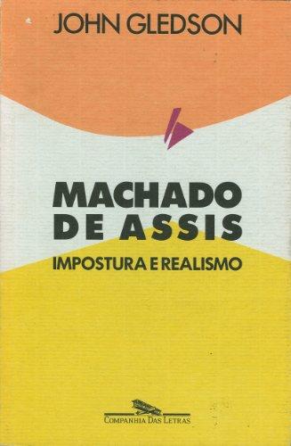 Machado de Assis: impostura e realismo - Uma interpretação de Dom Casmurro, livro de John Gledson