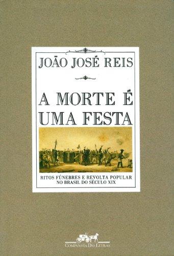 A MORTE É UMA FESTA, livro de João José Reis