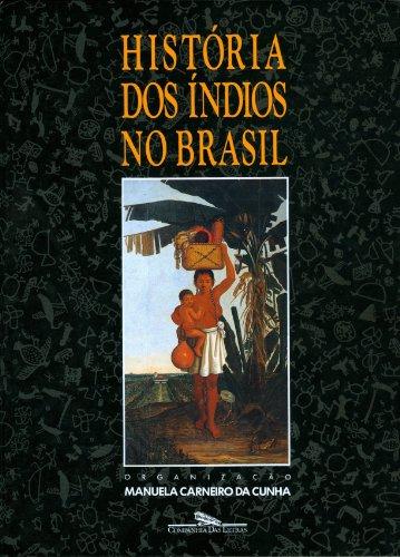 HISTÓRIA DOS ÍNDIOS NO BRASIL, livro de Vários Autores