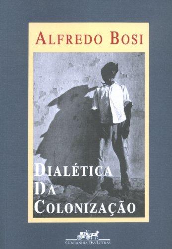 Dialética da colonização, livro de Alfredo Bosi