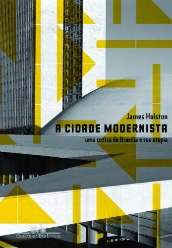 A CIDADE MODERNISTA, livro de James Holston