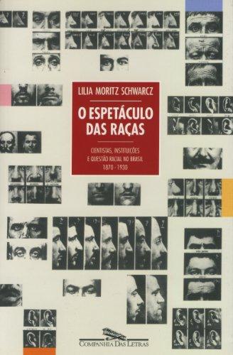 O ESPETÁCULO DAS RAÇAS, livro de Lilia Moritz Schwarcz