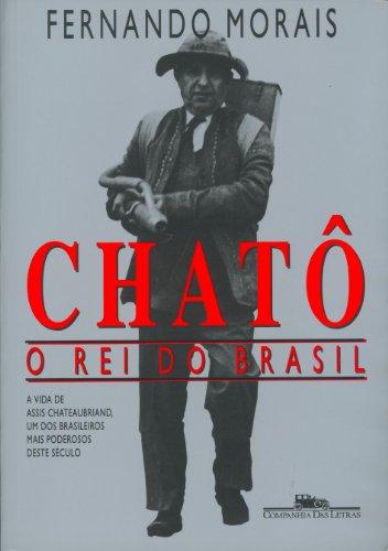 Chatô - O rei do Brasil, livro de Fernando Morais