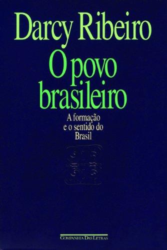 O povo brasileiro - A formação e o sentido do Brasil, livro de Darcy Ribeiro