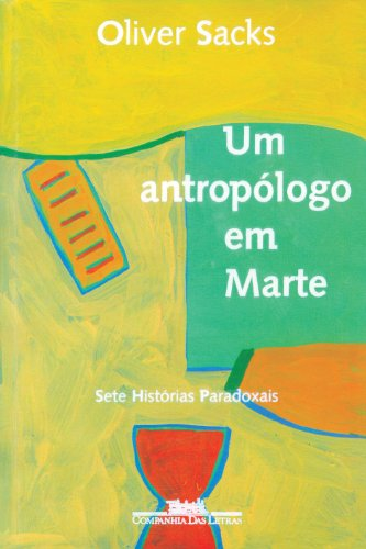 Um antropólogo em Marte - Sete histórias paradoxais, livro de Oliver Sacks