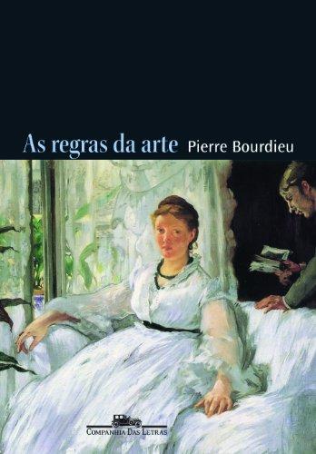 As regras da arte - Gênese e estrutura do campo literário, livro de Pierre Bourdieu