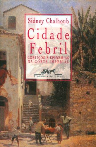 CIDADE FEBRIL, livro de Sidney Chalhoub
