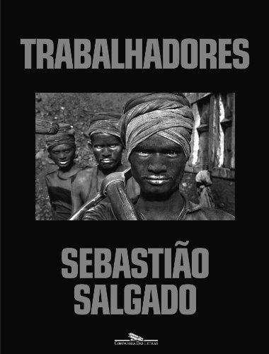 TRABALHADORES, livro de Sebastião Salgado
