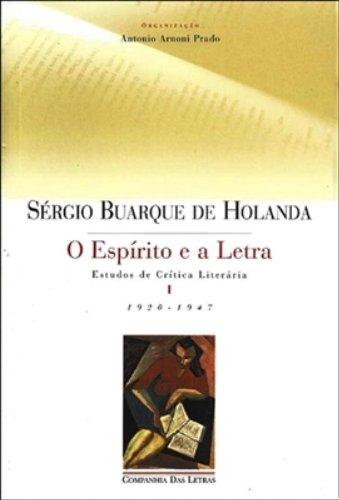 O espírito e a letra (Volume I) - Estudos de crítica literária I e II, livro de Sérgio Buarque de Holanda