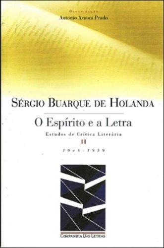 O espírito e a letra (Volume II) - Estudos de crítica literária I e II, livro de Sérgio Buarque de Holanda