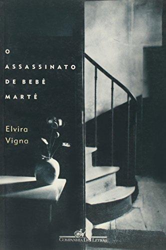 O ASSASSINATO DE BEBÊ MARTÊ, livro de Elvira Vigna