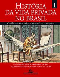 HISTÓRIA DA VIDA PRIVADA NO BRASIL (VOLUME 1) - Cotidiano e vida privada na América portuguesa, livro de Vários Autores