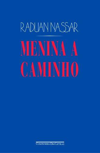 MENINA A CAMINHO E OUTROS TEXTOS, livro de Raduan Nassar