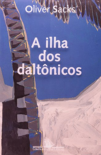 A ilha dos daltônicos - E a ilha das cicadáceas, livro de Oliver Sacks