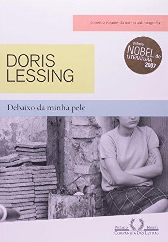 Debaixo da minha pele - Primeiro volume de minha autobiografia, até 1949, livro de Doris Lessing