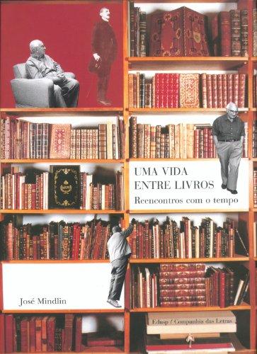 VIDA ENTRE LIVROS, UMA, livro de José Mindlin