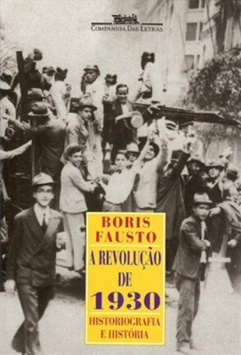 A revolução de 1930 - Historiografia e história, livro de Boris Fausto