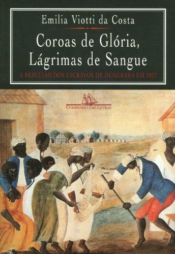 COROAS DE GLÓRIA, LÁGRIMAS DE SANGUE, livro de Emilia Viotti da Costa