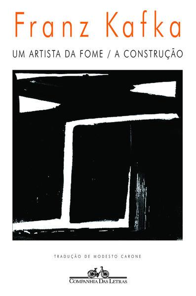 Um artista da fome / A construção, livro de Franz Kafka