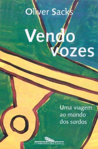 Vendo vozes - Uma viagem ao mundo dos surdos, livro de Oliver Sacks