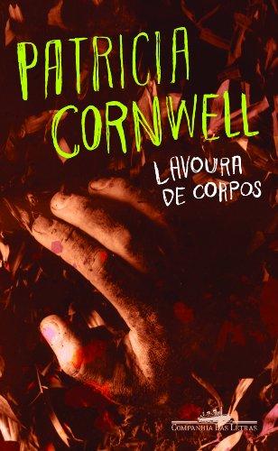 LAVOURA DE CORPOS, livro de Patricia Cornwell