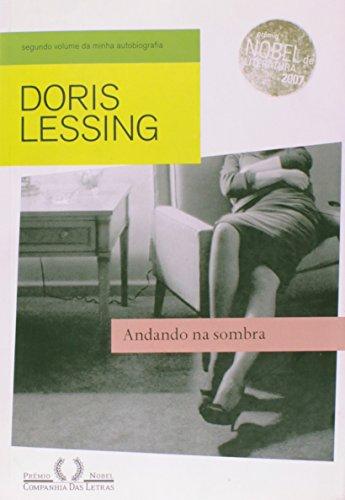 Andando na sombra - Segundo volume da minha autobiografia, 1949-1962, livro de Doris Lessing