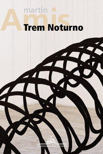 TREM NOTURNO, livro de Martin Amis