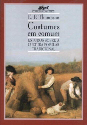 COSTUMES EM COMUM, livro de E. P. Thompson