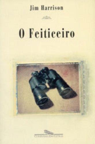 O FEITICEIRO, livro de Jim Harrison