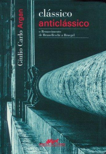 Clássico Anticlássico, livro de Giulio Carlo Argan