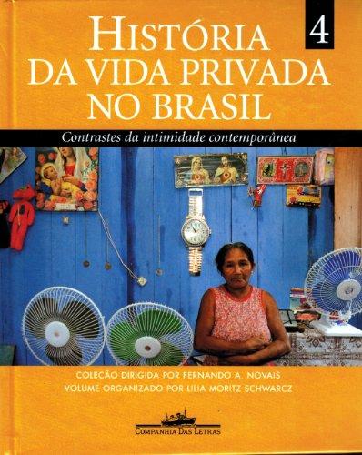HISTÓRIA DA VIDA PRIVADA NO BRASIL (VOLUME 4) - Contrastes da intimidade contemporânea, livro de Vários Autores