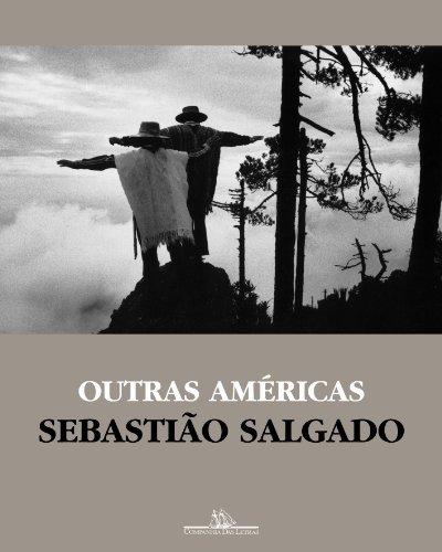 OUTRAS AMÉRICAS, livro de Sebastião Salgado
