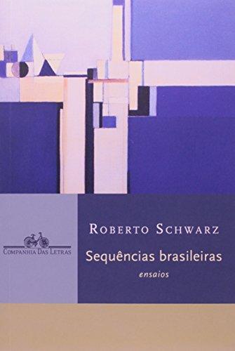 Sequências Brasileiras - Ensaios, livro de Roberto Schwarz