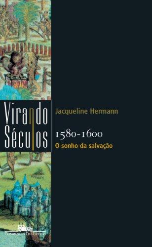 1580-1600 - O sonho da salvação, livro de Jacqueline Hermann