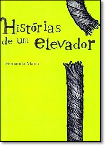 Histórias de um Elevador, livro de Fernanda Maria
