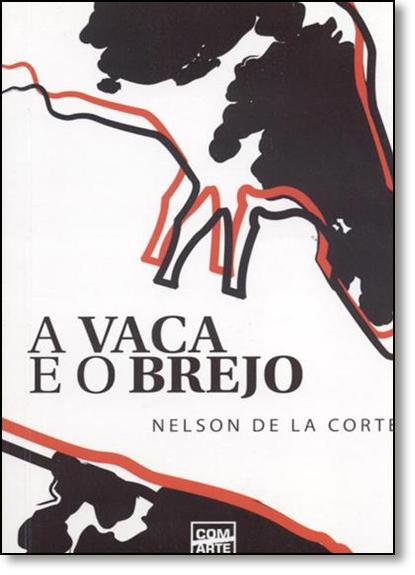 Vaca e o Brejo, A, livro de Nelson de La Corte