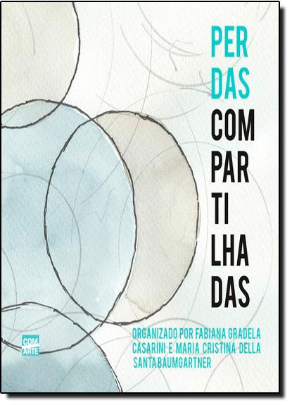 Perdas Compartilhadas, livro de Fabiana Gradela Casarini