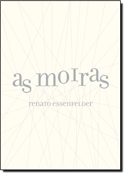 Moiras, As, livro de Renato Essenfelder