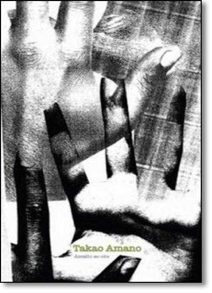 Assalto ao Céu - Coleção Memória Militante, livro de Takao Amano