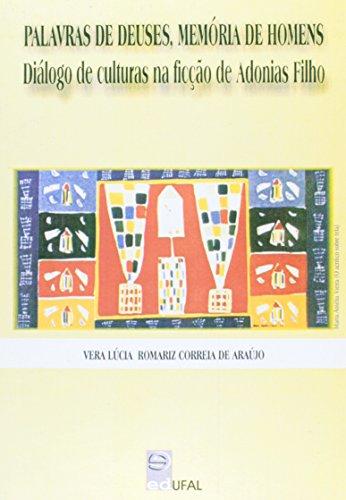 A Palavra De Deuses, Memória De Homens. Diálogos De Cultura Na Ficção, livro de Trajano Vieira