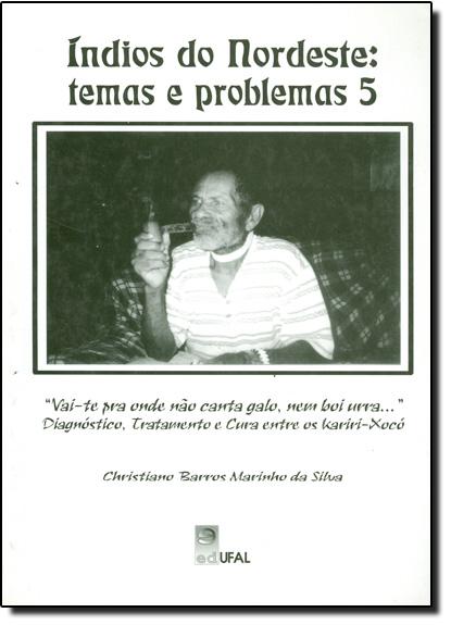 Índios do Nordeste - Temas e Problemas 5, livro de Trajano Vieira